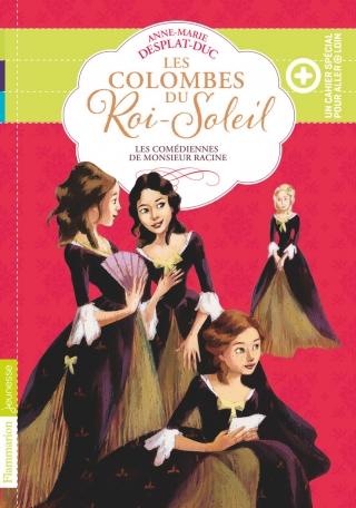 Les Colombes du Roi-Soleil Tome 1 - Les comédiennes de Monsieur Racine  2