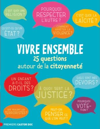 Vivre ensemble: 25 questions autour de la citoyenneté