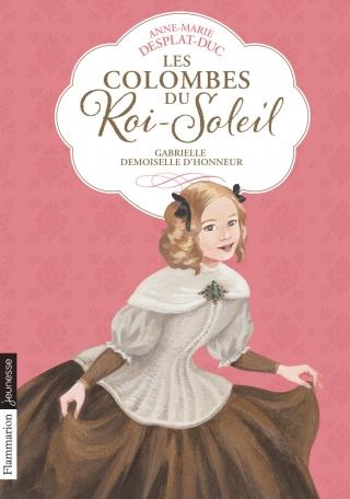 Les Colombes du Roi-Soleil Tome 13 - Gabrielle, demoiselle d'honneur 2