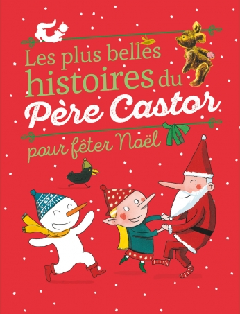 Les plus belles histoires du Père Castor pour fêter Noël