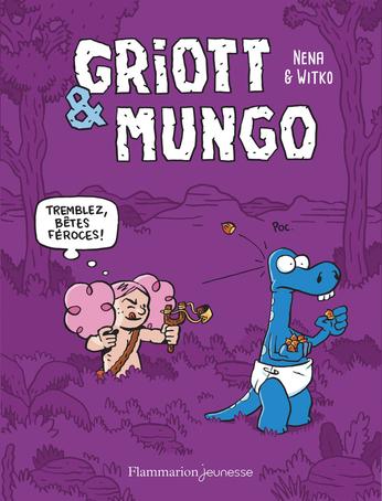 Griott et Mungo Tome 2 - Tremblez, bêtes féroces! 2