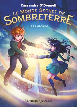 Le Monde secret de Sombreterre Tome 2 - Les Gardiens 2