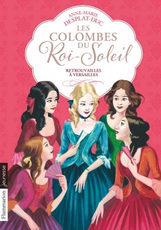 Les Colombes du Roi-Soleil Tome 14 - Retrouvailles à Versailles 2