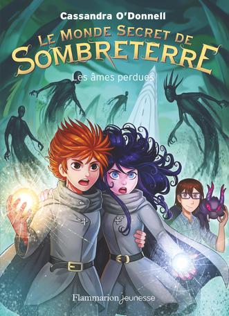 Le Monde secret de Sombreterre Tome 3 - Les âmes perdues 2