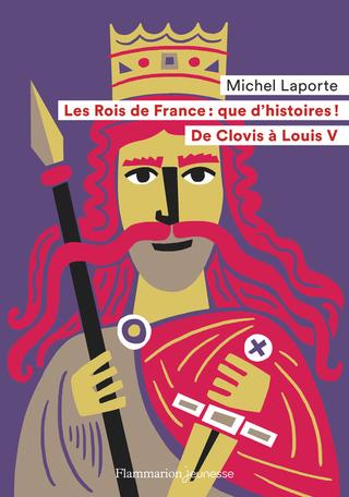 Les Rois de France : que d'histoires!