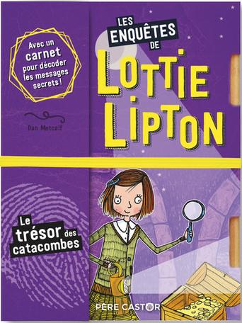 Les enquêtes de Lottie Lipton Tome 4 - Le trésor des catacombes 2