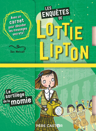 Les enquêtes de Lottie Lipton Tome 3 - Le sortilège de la momie 2
