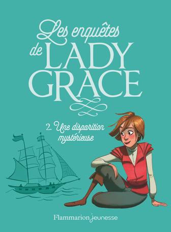 Les enquêtes de Lady Grace Tome 2 - Une disparition mystérieuse 2