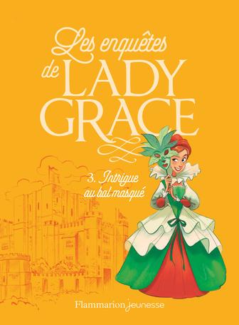 Les enquêtes de Lady Grace Tome 3 - Intrigue au bal masqué 2