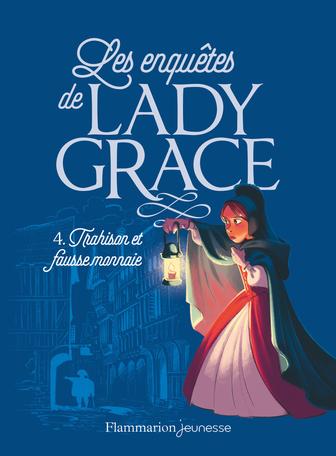 Les enquêtes de Lady Grace Tome 4 - Trahison et fausse monnaie 2