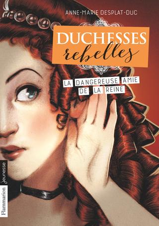 Duchesses rebelles Tome 2 - La dangereuse amie de la reine 2