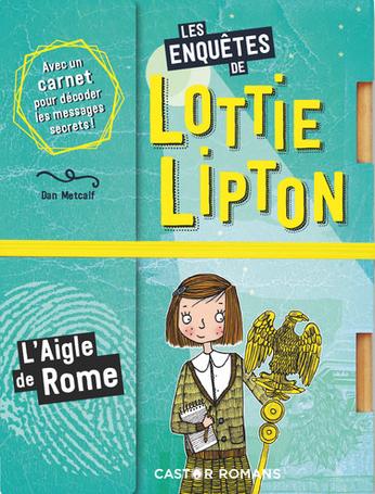 Les enquêtes de Lottie Lipton Tome 6 - L'Aigle de Rome 2