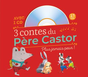 3 contes du Père Castor - Plus jamais peur !