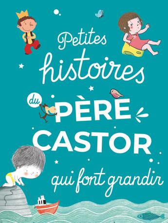 Petites histoires du Père Castor qui font grandir
