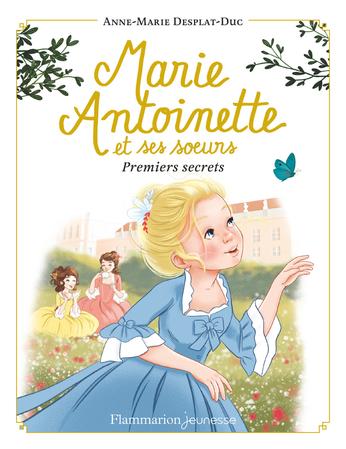 Marie-Antoinette et ses sœurs Tome 1 - Premiers secrets 2