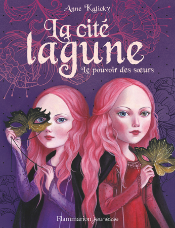 La cité lagune le pouvoir des soeurs d'Anne Kalicky - Editions Flammarion Jeunesse