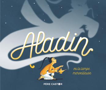 Aladin ou La lampe merveileuse