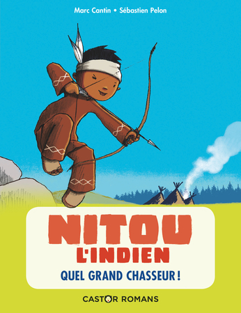 Nitou l'Indien Tome 1 - Quel grand chasseur ! 2
