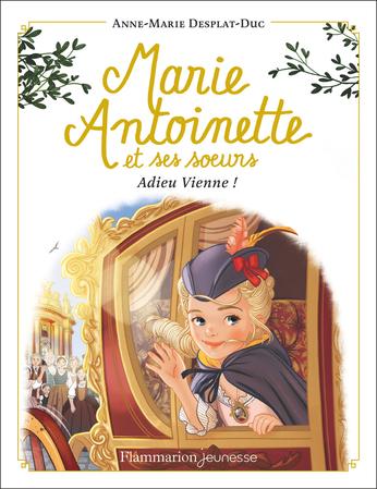 Marie-Antoinette et ses sœurs Tome 4 - Adieu Vienne! 2