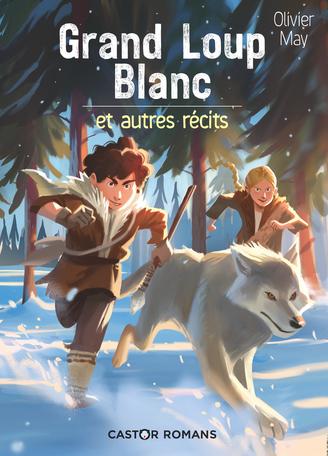 Grand Loup Blanc et autres récits