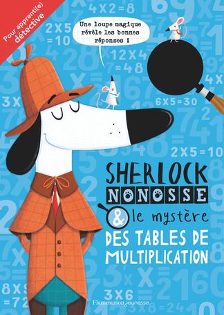 Sherlock Nonosse et le mystère des tables de multiplication