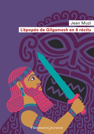 L'épopée de Gilgamesh en 8 récits