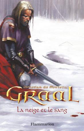 Graal Tome 2 - La Neige et le sang 2