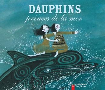 Dauphins, princes de la mer