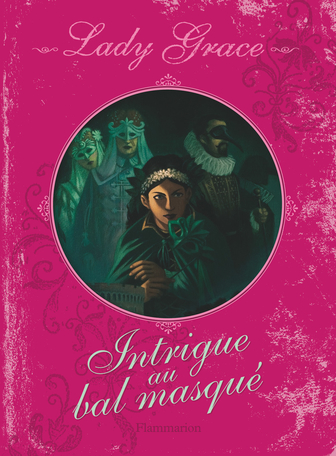 Lady Grace Tome 3 - Intrigue au bal masqué 2