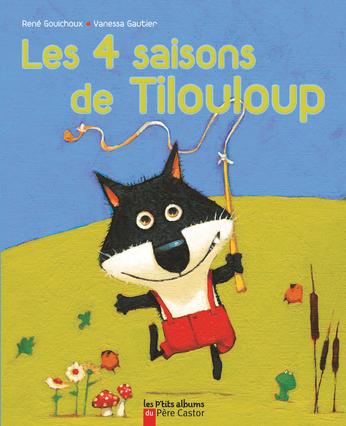 Les 4 saisons de Tilouloup