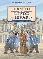 Le mystère du livre disparu - Tome 2 - À nous les Trois Mousquetaires!