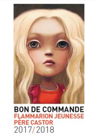 Bon de commande Flammarion Jeunesse - Père Castor 2017-2018