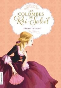 Les Colombes du Roi Soleil - Louise de Maisonblanche